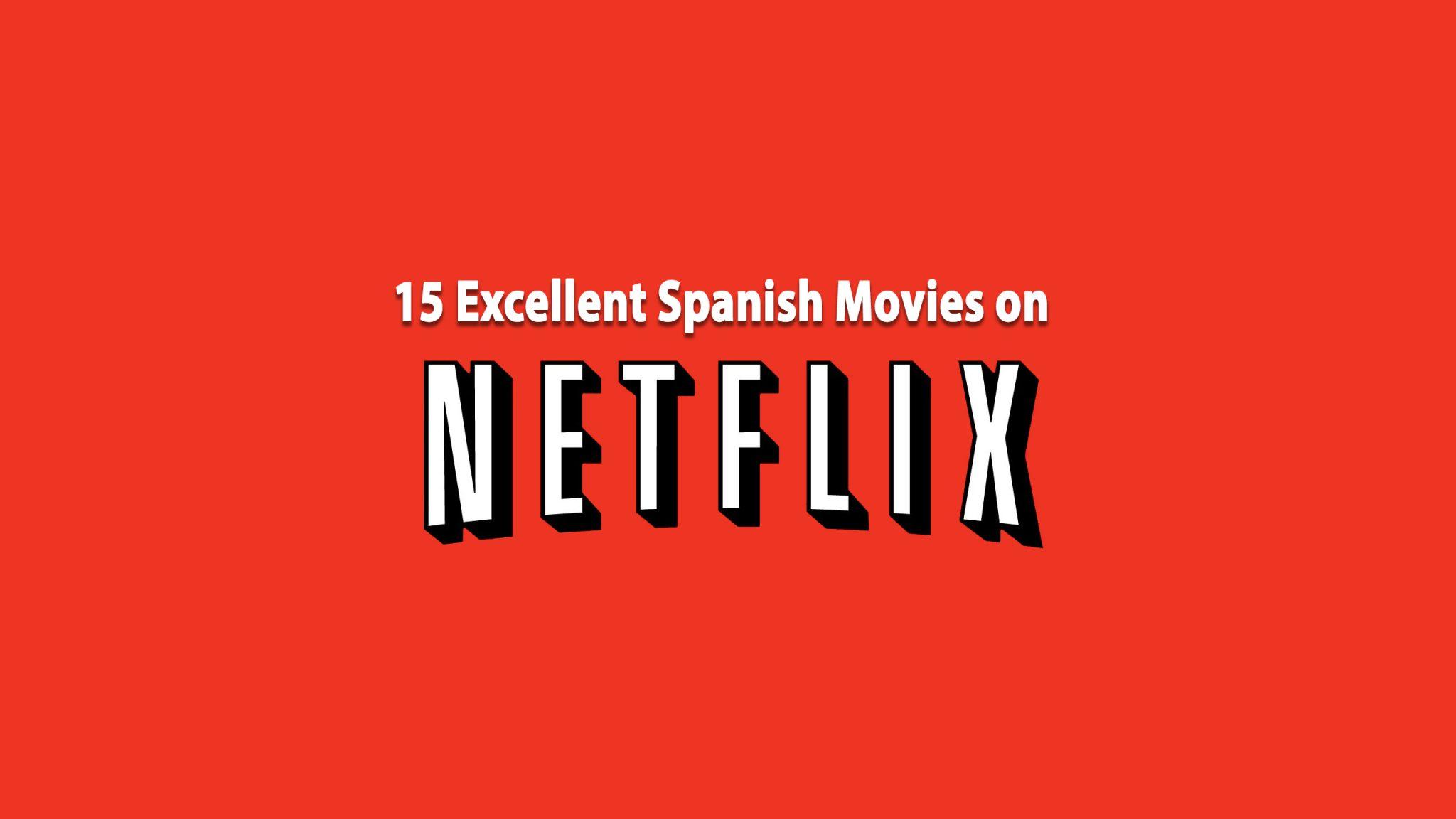 15 Best Spanish Movies To Learn Spanish On Netflix Touri